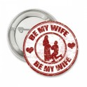 Button huwelijksaanzoek Be my Wife